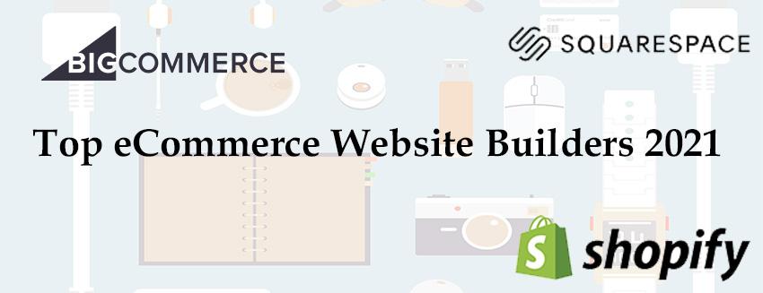 Top Best eCommerce Website Builders 2021- Banner